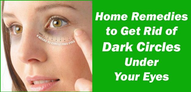 10 Tips Home Remedies To Get Rid Of Dark Circles Under Your Eyes